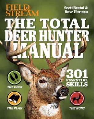 The Total Deer Hunter Manual (Field & Stream)  : 345 Hunting Skills You Need