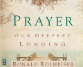 Prayer: Our Deepest Longing [Audio]