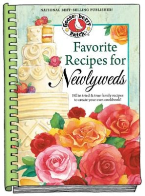Favorite Recipes for Newlyweds: Fill in Tried & True Family Recipes to Create Your Own Cookbook (Blank Book Collection)