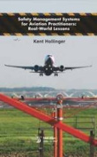 Safety Management Systems for Aviation Practitioners