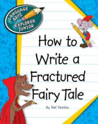 How to Write a Fractured Fairy Tale (Explorer Junior Library