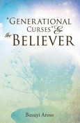 """""""Generational Curses"""" & the Believer"""