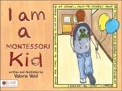 I Am a Montessori Kid