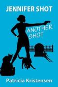 Jennifer Shot - Another Shot