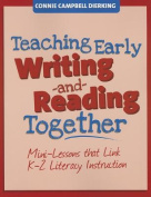 Teaching Early Writing and Reading Together