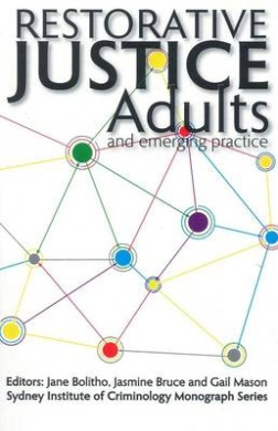Restorative Justice: Adults and Emerging Practice (Institute of Criminology Monographs)