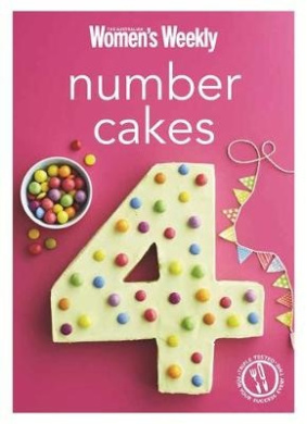 Number Cakes: Classic Birthday Party Treats for Boys and Girls, Young and Old (The Australian Women's Weekly Minis)