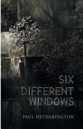 Six Different Windows by Paul Hetherington.