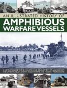 An Illustrated History of Amphibious Warfare Vessels