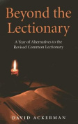 Beyond the Lectionary