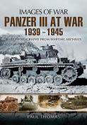 The Panzer III at War 1939-1945