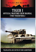 Tiger I: Official Wartime Crew Manual