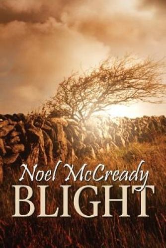 Blight by Noel McCready.