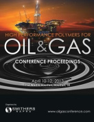 High Performance Polymers for Oil & Gas 2013 Conference Proceedings