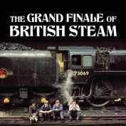 The Grand Finale of British Steam