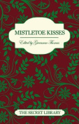 Mistletoe Kisses/Christmas Rendezvous/Midwinter Heat