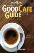 The Age Good Cafe Guide 2013