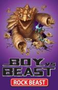 Boy vs Beast: #2 Rock Beast