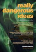 Really Dangerous Ideas