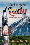 Intrepid Lady: Novel #2