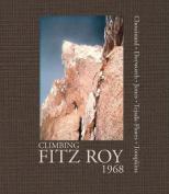Climbing Fitz Roy, 1968