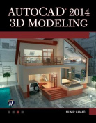 AutoCAD 2014 3D Modeling [With DVD]