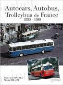 Autocars, Autobus, Trolleybus De France, 1950-1980 [FRE]