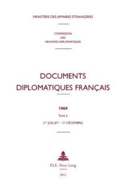 Documents Diplomatiques Francais: 1969 - Tome II (1er Juillet - 31 Decembre) (Documents Diplomatiques Francais - Depuis 1954, Sous La Dire)