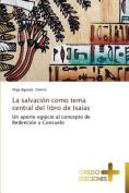 La Salvacion Como Tema Central del Libro de Isaias [Spanish]