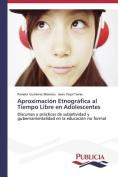 Aproximacion Etnografica Al Tiempo Libre En Adolescentes [Spanish]