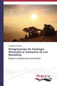 Peregrinacion de Santiago Ahuizotla Al Santuario de Los Remedios [Spanish]
