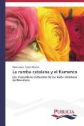 La Rumba Catalana y El Flamenco [Spanish]