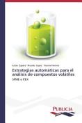 Estrategias Automaticas Para El Analisis de Compuestos Volatiles [Spanish]