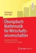 Ubungsbuch Mathematik Fur Wirtschaftswissenschaftler [GER]