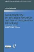 Familienbefunde Bei Zykloiden Psychosen Und Manisch-Depressiver Erkrankung [GER]