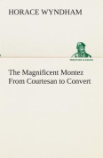 The Magnificent Montez from Courtesan to Convert