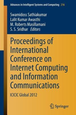 Proceedings of International Conference on Internet Computing and Information Communications (Advances in Intelligent Systems and Computing)