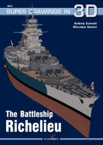 The Battleship Richelieu: No. 17 (Super Drawings in 3D) by Andrzej Sobucki.