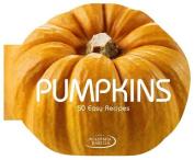 Pumpkins: 50 Easy Recipes