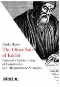 THE OTHER SIDE OF EUCLID. Lambert's Epistemology of Constructive and Visual Strategies.