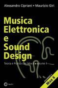 Musica Elettronica E Sound Design - Teoria E Pratica Con Max E Msp - Volume 1  [ITA]