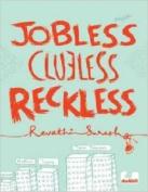 Jobless, Clueless, Reckless