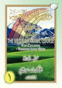 The Medinah (Madinah) Arabic Course for Children [ARA]