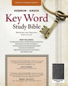 The Hebrew-Greek Key Word Study Bible