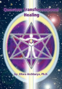 Quantum Transformational Healing