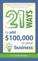 21 Ways to Add $100,000 to Your Business