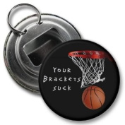 MARCH MADNESS Your Brackets Suck 5.7cm Button Style Bottle Opener