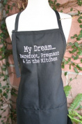 """Black """"My Dream... Barefoot Pregnant and in the Kitchen"""" Embroidered Apron"""