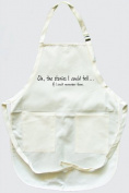 Apron - Oh the stories I could tell if I could only remember them
