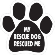 My Rescued Dog Rescued Me Paw Magnet